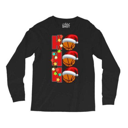 Basketball Ho Ho Ho Long Sleeve Shirts Designed By Badaudesign