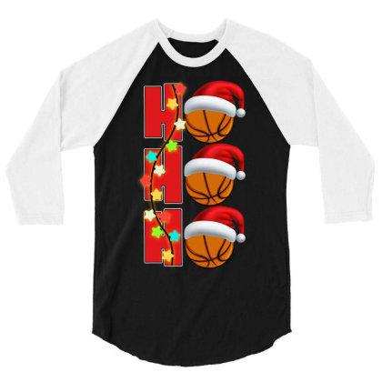 Basketball Ho Ho Ho 3/4 Sleeve Shirt Designed By Badaudesign