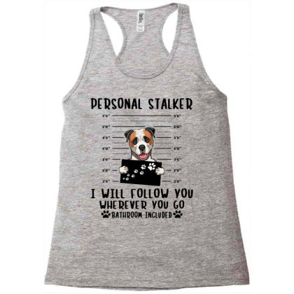 Bulldog Personal Stalker I Will Follow You Wherever You Go Bathroom Racerback Tank Designed By Vip.pro123