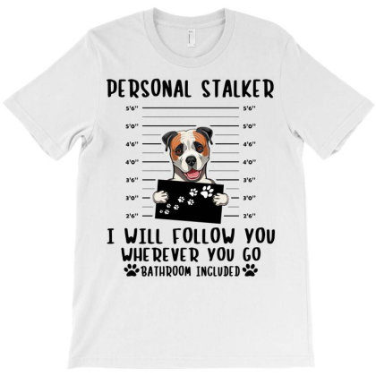 Bulldog Personal Stalker I Will Follow You Wherever You Go Bathroom T-shirt Designed By Vip.pro123