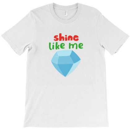Shine Like Me T-shirt Designed By Designsbymallika
