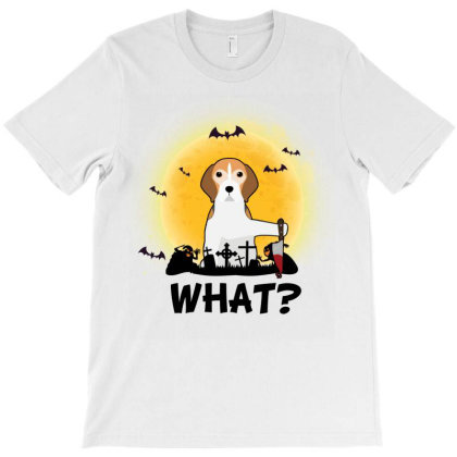 What! Halloween Beagle What Funny Killer Dog Halloween Costume T-shirt Designed By Vip.pro123