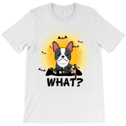 What! Halloween French Bulldog What Funny Killer Dog Halloween Costume T-shirt Designed By Vip.pro123