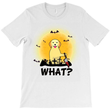 What! Halloween Golden Retriever What Funny Killer Dog Halloween Costu T-shirt Designed By Vip.pro123