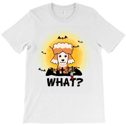 What! Halloween Poodle What Funny Killer Dog Halloween Costume T-shirt Designed By Vip.pro123
