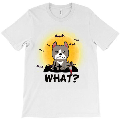 What! Halloween Pitbull What Funny Killer Dog Halloween Costume T-shirt Designed By Vip.pro123
