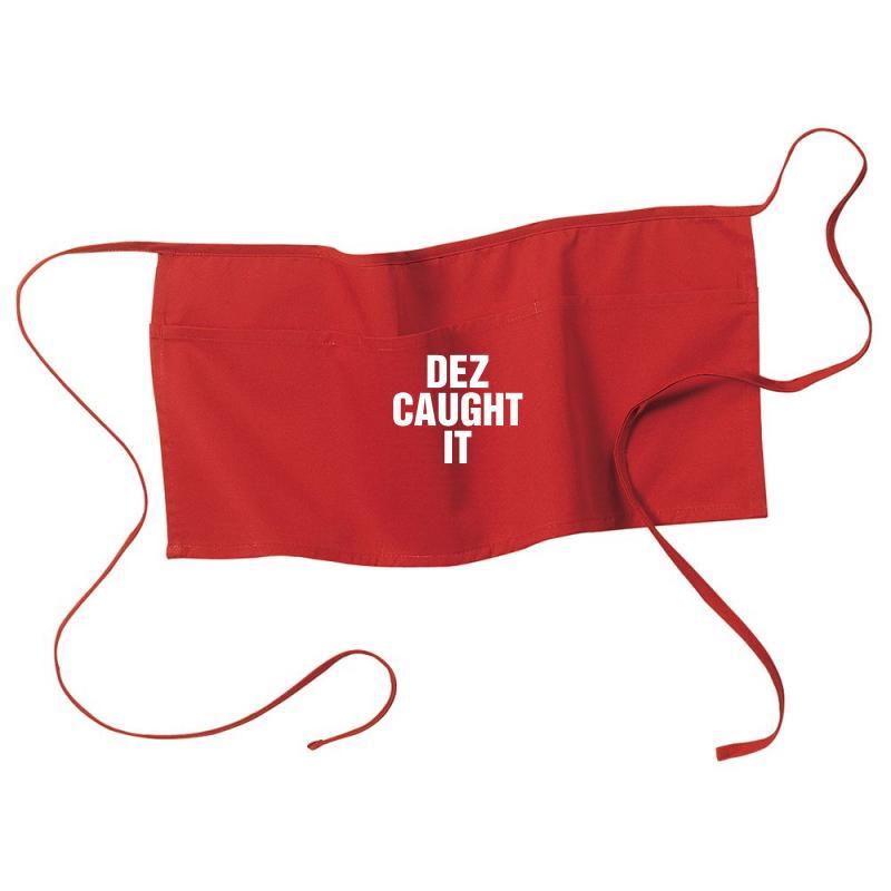 Dez Caught It Waist Apron | Artistshot