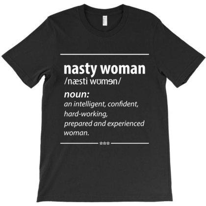 Nasty Woman Noun T-shirt Designed By Conco335@gmail.com