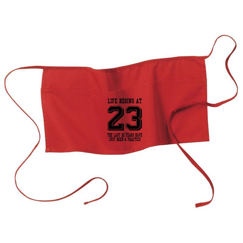 23rd Birthday Life Begins At 23 Waist Apron | Artistshot