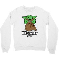 this is the whey Crewneck Sweatshirt   Artistshot