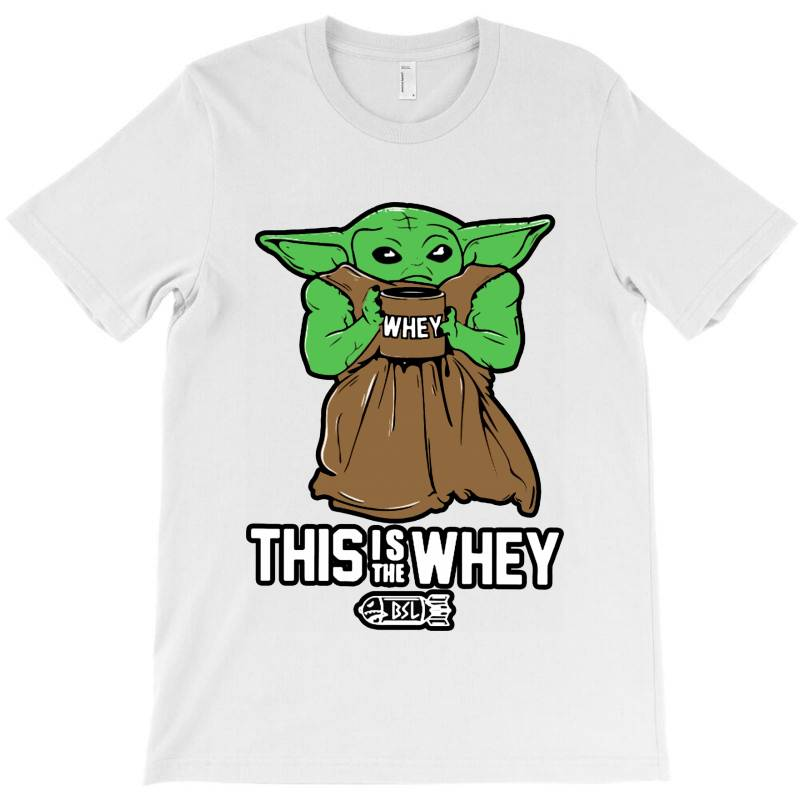 This Is The Whey T-shirt | Artistshot