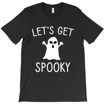 Let's Get Spooky T-shirt Designed By Cypryanus
