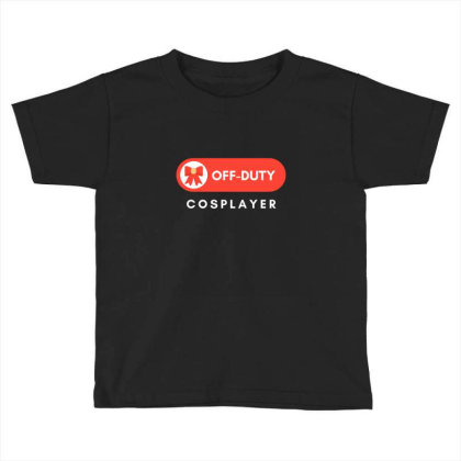 Off Duty Cosplayer Toddler T-shirt Designed By Perfect Designers