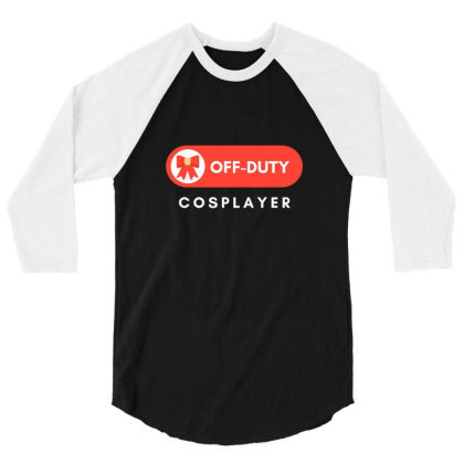 Off Duty Cosplayer 3/4 Sleeve Shirt Designed By Perfect Designers