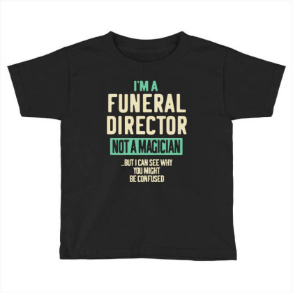 Funeral Director Job Title Gift Toddler T-shirt Designed By Cidolopez