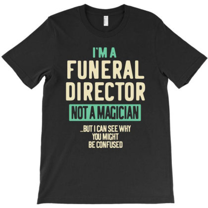 Funeral Director Job Title Gift T-shirt Designed By Cidolopez