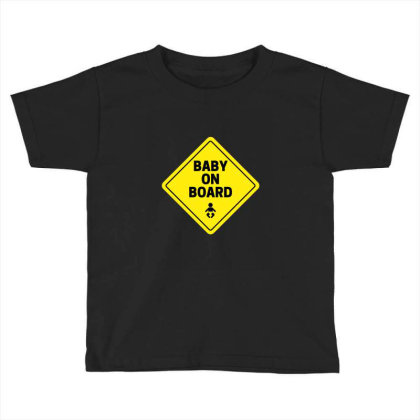 Baby On Board Toddler T-shirt Designed By Perfect Designers