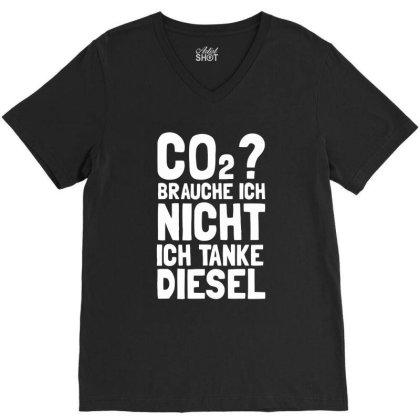 Co2 Brauche Ich Nicht Ich Tanke Diesel V-neck Tee Designed By Anma4547