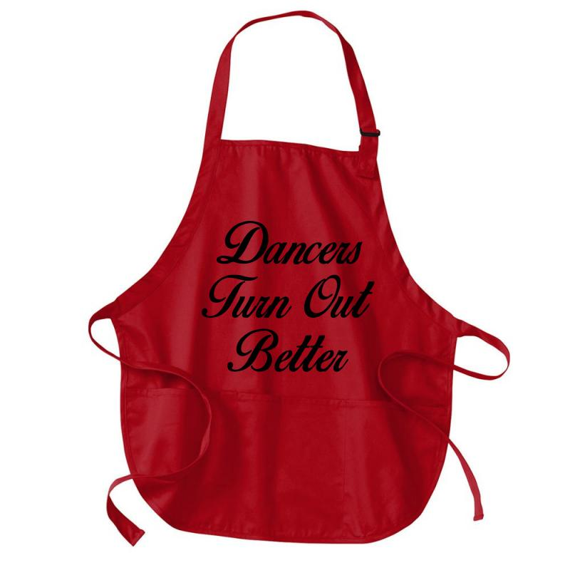 Dancers Turn Out Better Medium-length Apron | Artistshot