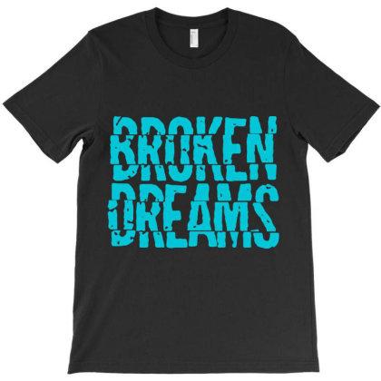 Broken Dreams T-shirt Designed By Designisfun