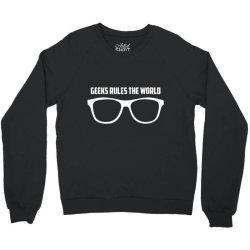 Geeks Rules The World Crewneck Sweatshirt   Artistshot