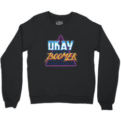 Funny Okay Boomer Retro 80s Crewneck Sweatshirt | Artistshot
