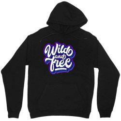 wild and free Unisex Hoodie | Artistshot