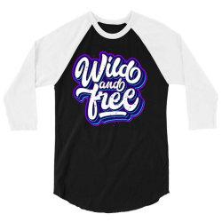 wild and free 3/4 Sleeve Shirt | Artistshot