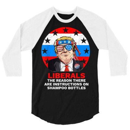 Liberal Pro Trump 2020 3/4 Sleeve Shirt Designed By Kakashop
