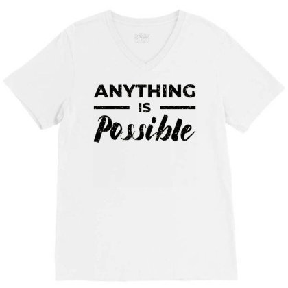 Anything Is Possible V-neck Tee Designed By Nurart