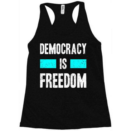 Democracy Is Freedom Racerback Tank Designed By Nurart