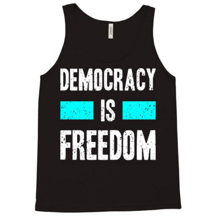 Democracy Is Freedom Tank Top Designed By Nurart