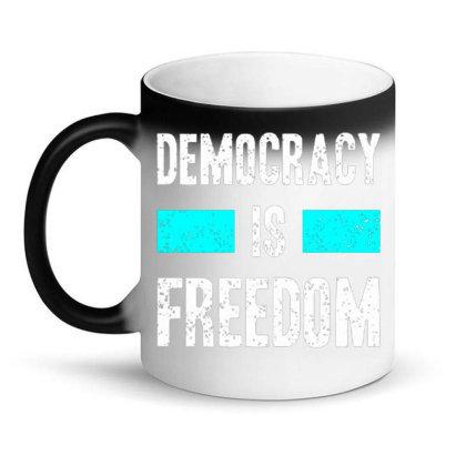 Democracy Is Freedom Magic Mug Designed By Nurart