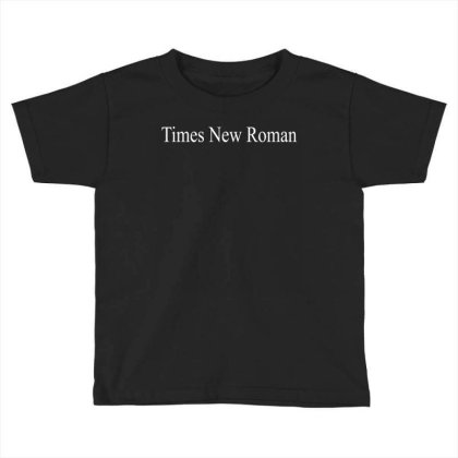 Times New Roman Toddler T-shirt Designed By Faical