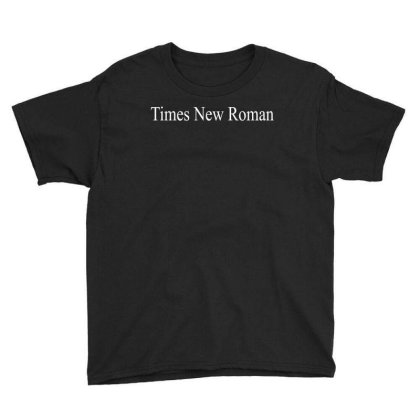 Times New Roman Youth Tee Designed By Faical