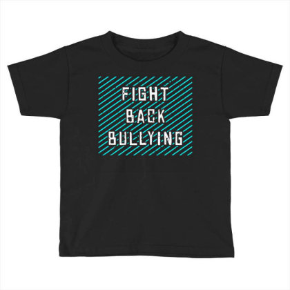 Fight Back Bullying Toddler T-shirt Designed By Nurart