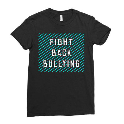 Fight Back Bullying Ladies Fitted T-shirt Designed By Nurart