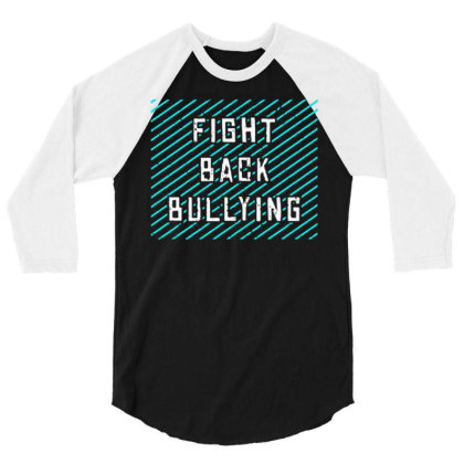 Fight Back Bullying 3/4 Sleeve Shirt Designed By Nurart