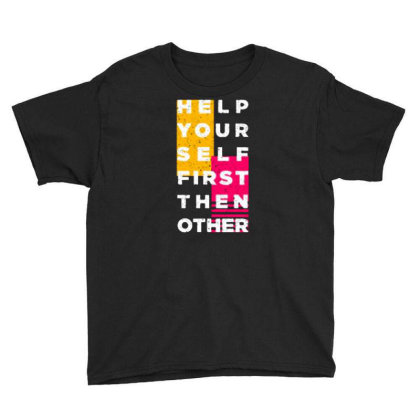 Help Your Self First Then Other Youth Tee Designed By Nurart