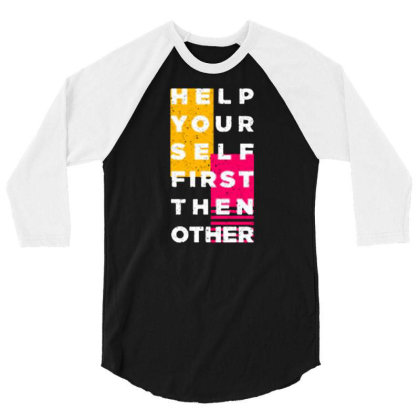 Help Your Self First Then Other 3/4 Sleeve Shirt Designed By Nurart