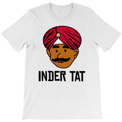 Inder Tat T-shirt Designed By Anma4547