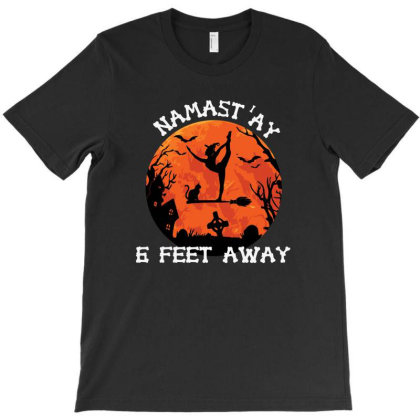 Namastay Away Halloween Edition T-shirt Designed By Tiococacola