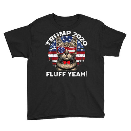 Fluff Yeah Trump Supporter 2020 Youth Tee Designed By Kakashop
