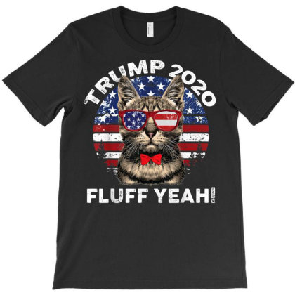 Fluff Yeah Trump Supporter 2020 T-shirt Designed By Kakashop