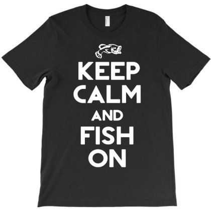 Keep Calm And Fish On T-shirt Designed By G3ry