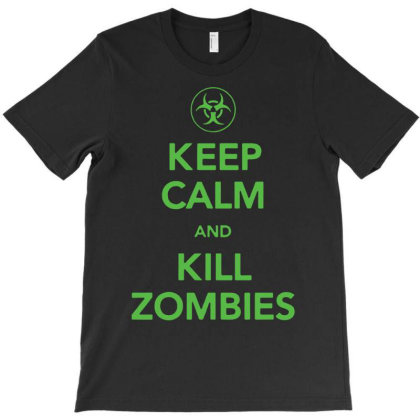 Keep Calm And Kill Zombies T-shirt Designed By G3ry