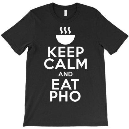 Keep Calm Eat Pho T-shirt Designed By G3ry