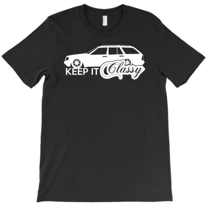 Keep It Classy T-shirt Designed By G3ry