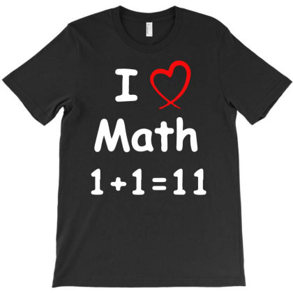 Kids Boys Childrens I Love Math 1+1=11 Funny T-shirt Designed By G3ry