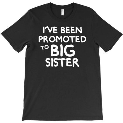 Kids Promoted To Big Sister T-shirt Designed By G3ry